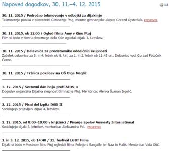 Gimnazija Ptuj je na svoji spletni strani objavila napoved dogodkov, kjer lahko vidimo novico o ogledu homoerotičnih filmov Poletje s Sangaile in Naz in Malik.