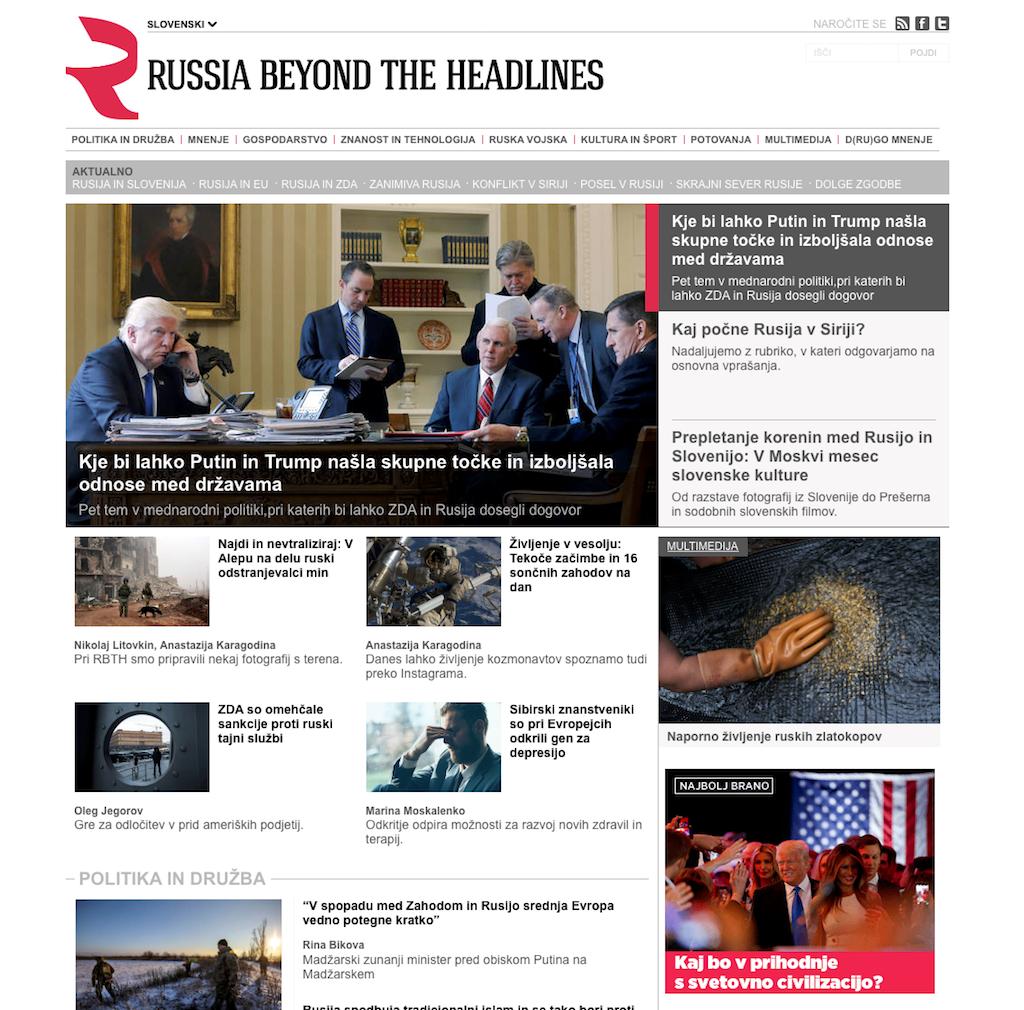 Ruska propaganda je čedalje bolj navzoča tudi v Sloveniji. Ne samo v dominantnih medijih, ampak tudi s posebnimi medijskimi portali. Pri tem izstopa ruski portal Russia beyond The Headlines (Rusija zunaj glavnih novic), ki po novem obstaja tudi v slovenščini. Ureja ga nekdanja Delova dopisnica iz Moskve Polona Frelih. Očitno jo Rusi dobro plačajo!